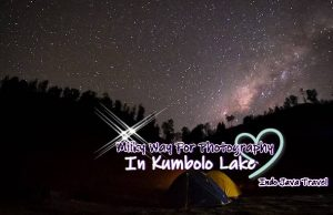 Milky Way For Photography in Kumbolo Lake