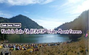 Kumbolo Lake a Heaven Under Mount Semeru