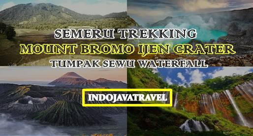 Semeru Trekking, Mount Bromo, Ijen Crater, Tumpak Sewu Waterfall Tour